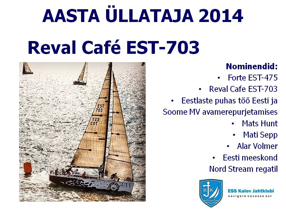 Aasta üllataja 2014 - Reval Café EST-703